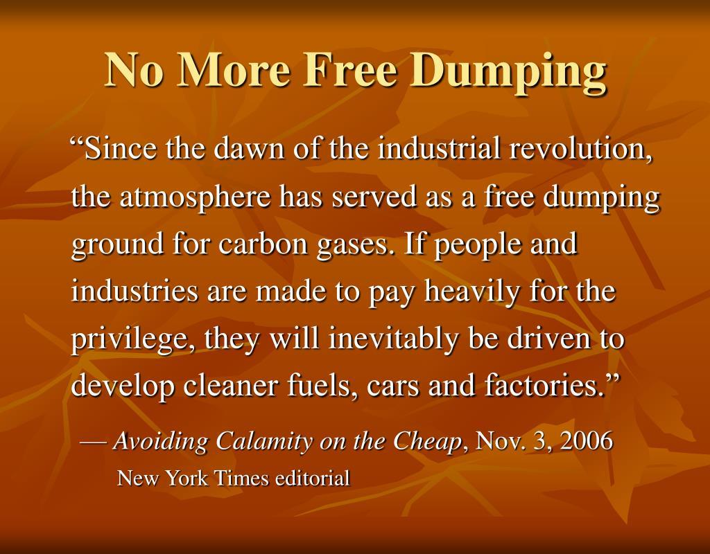 No More Free Dumping