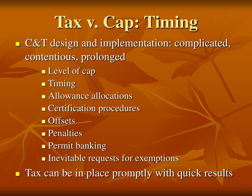 Tax v. Cap: Timing