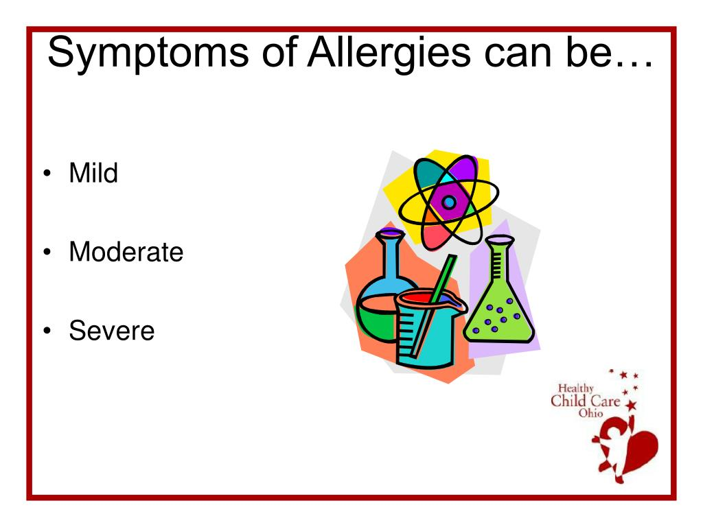 Symptoms of Allergies can be…
