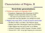 characteristics of pidgins ii