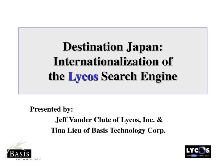 destination japan internationalization of the lycos search engine n.