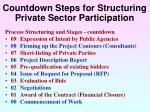 countdown steps for structuring private sector participation
