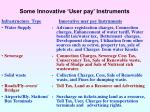 some innovative user pay instruments