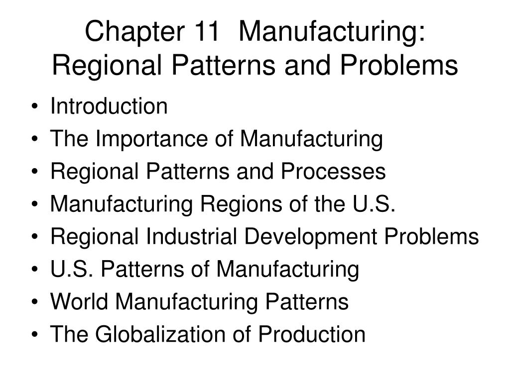 chapter 11 manufacturing regional patterns and problems l.