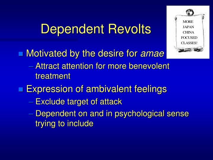 Dependent Revolts
