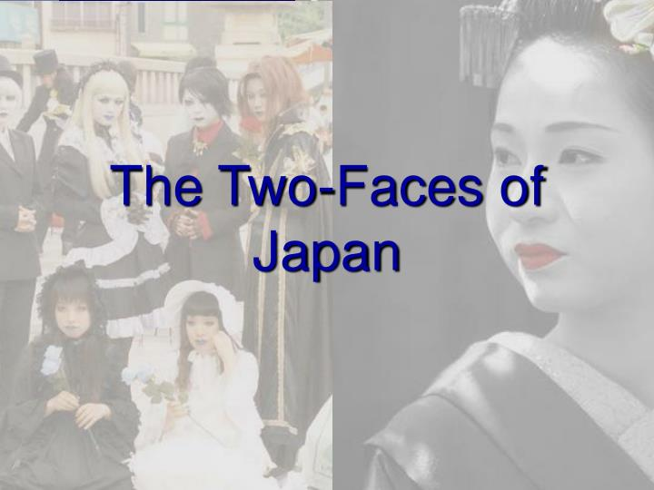 The Two-Faces of Japan