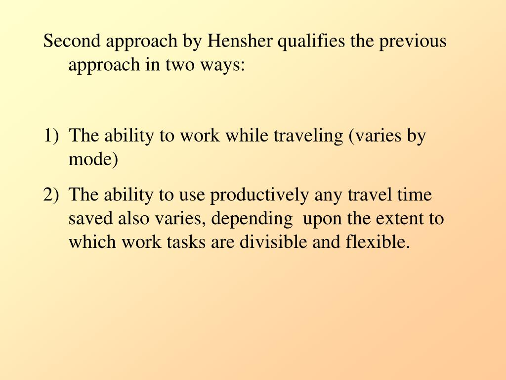 Second approach by Hensher qualifies the previous approach in two ways: