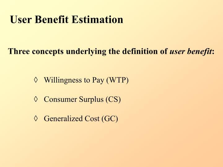 User Benefit Estimation