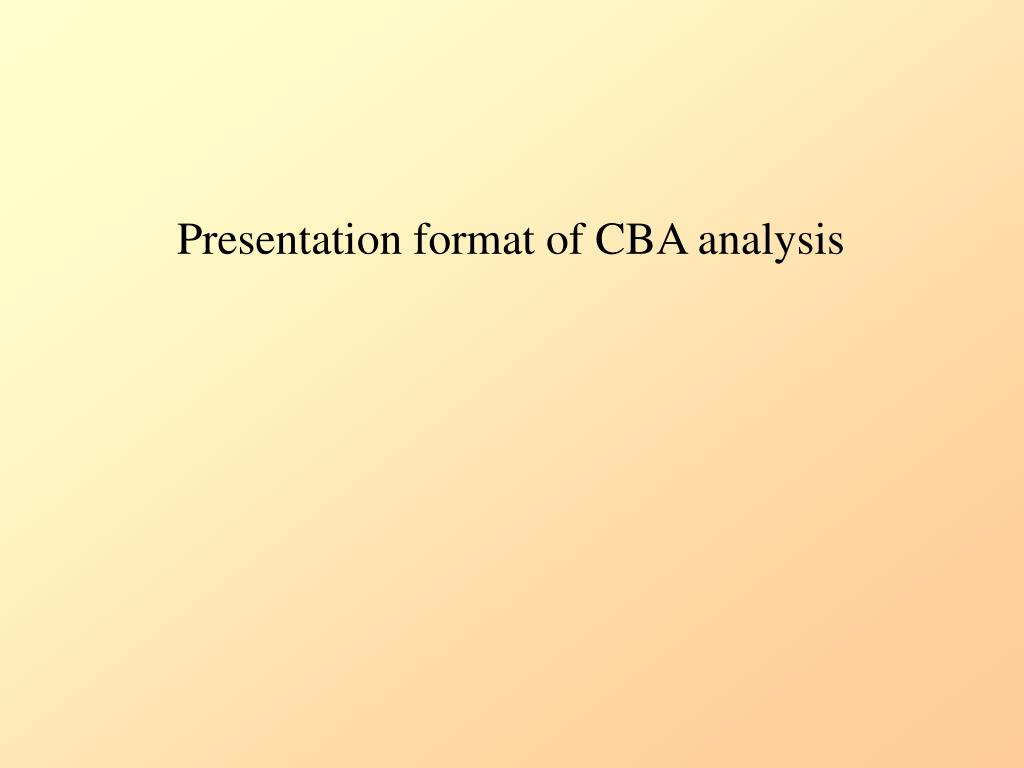 Presentation format of CBA analysis