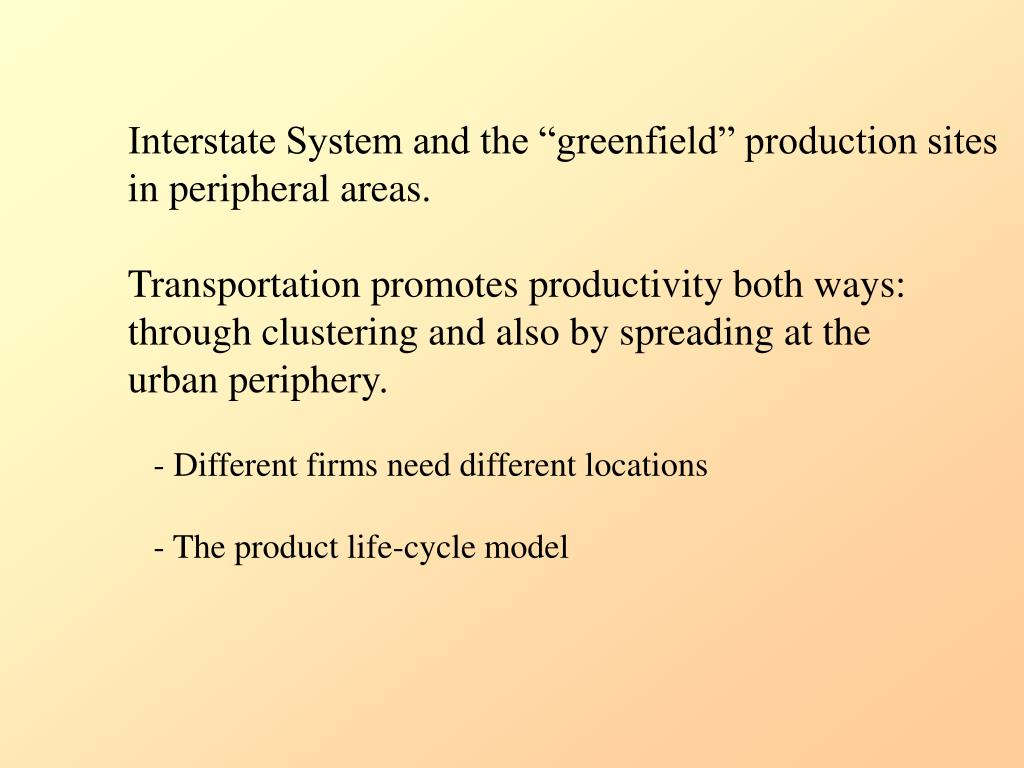 """Interstate System and the """"greenfield"""" production sites"""