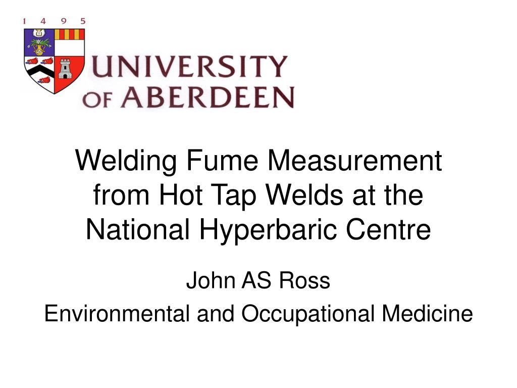 welding fume measurement from hot tap welds at the national hyperbaric centre l.