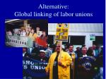 alternative global linking of labor unions
