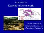 alternative keeping resource profits