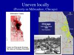 uneven locally poverty in milwaukee chicago