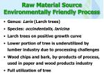 raw material source environmentally friendly process