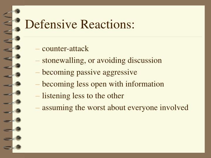 Defensive Reactions: