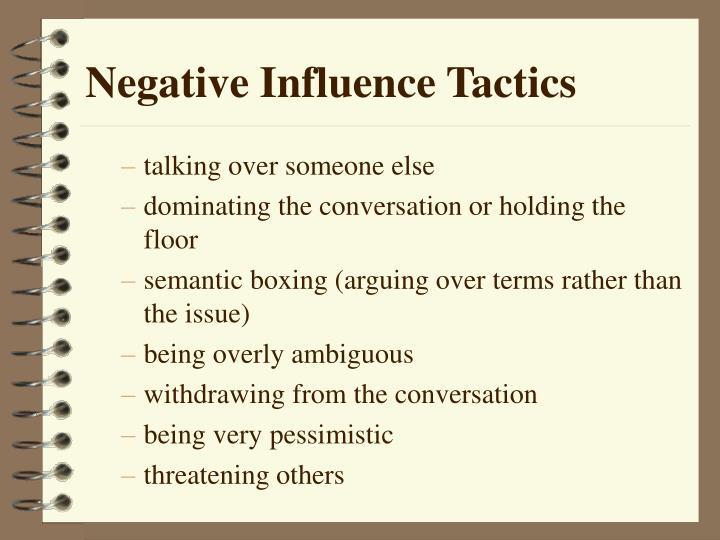 Negative Influence Tactics
