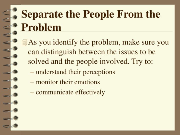 Separate the people from the problem