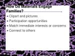 how do materials engage families