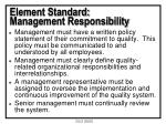 element standard management responsibility