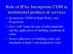 role of ifas incorporate cdm in institutional products services