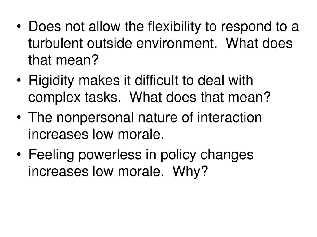 Does not allow the flexibility to respond to a turbulent outside environment.  What does that mean?