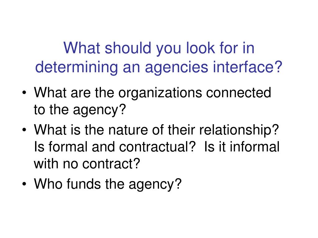 What should you look for in determining an agencies interface?