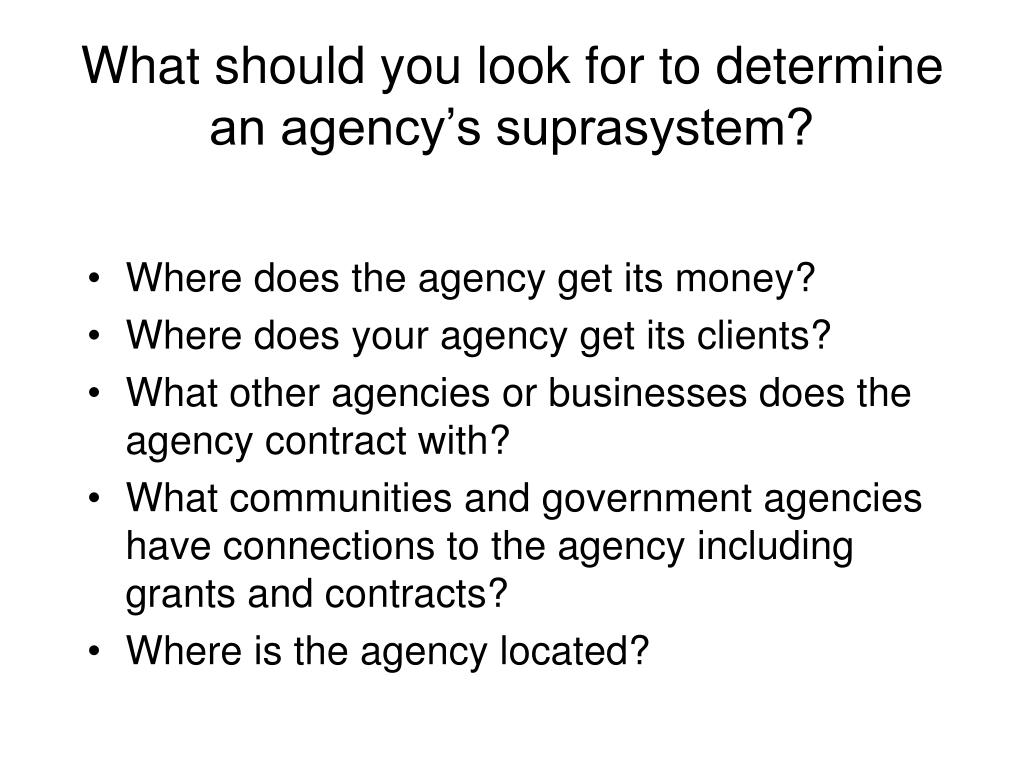 What should you look for to determine an agency's suprasystem?
