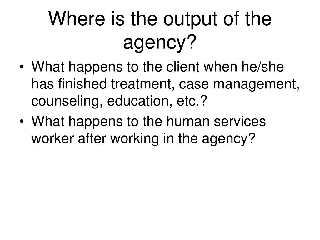 Where is the output of the agency?