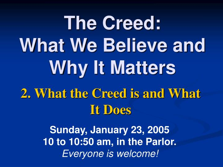 The creed what we believe and why it matters