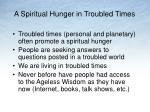 a spiritual hunger in troubled times