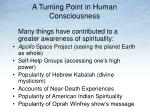 a turning point in human consciousness