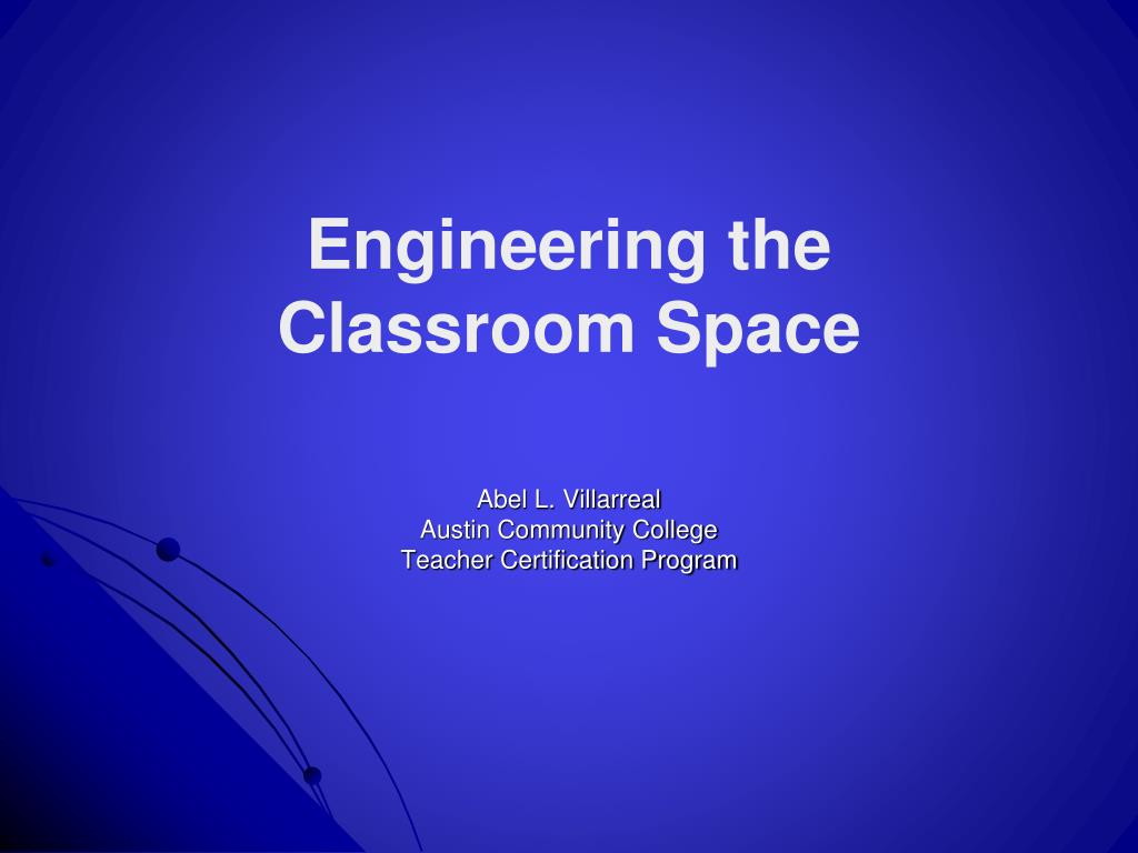 engineering the classroom space