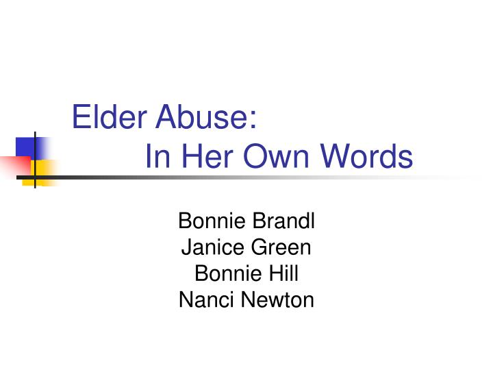 Elder abuse in her own words