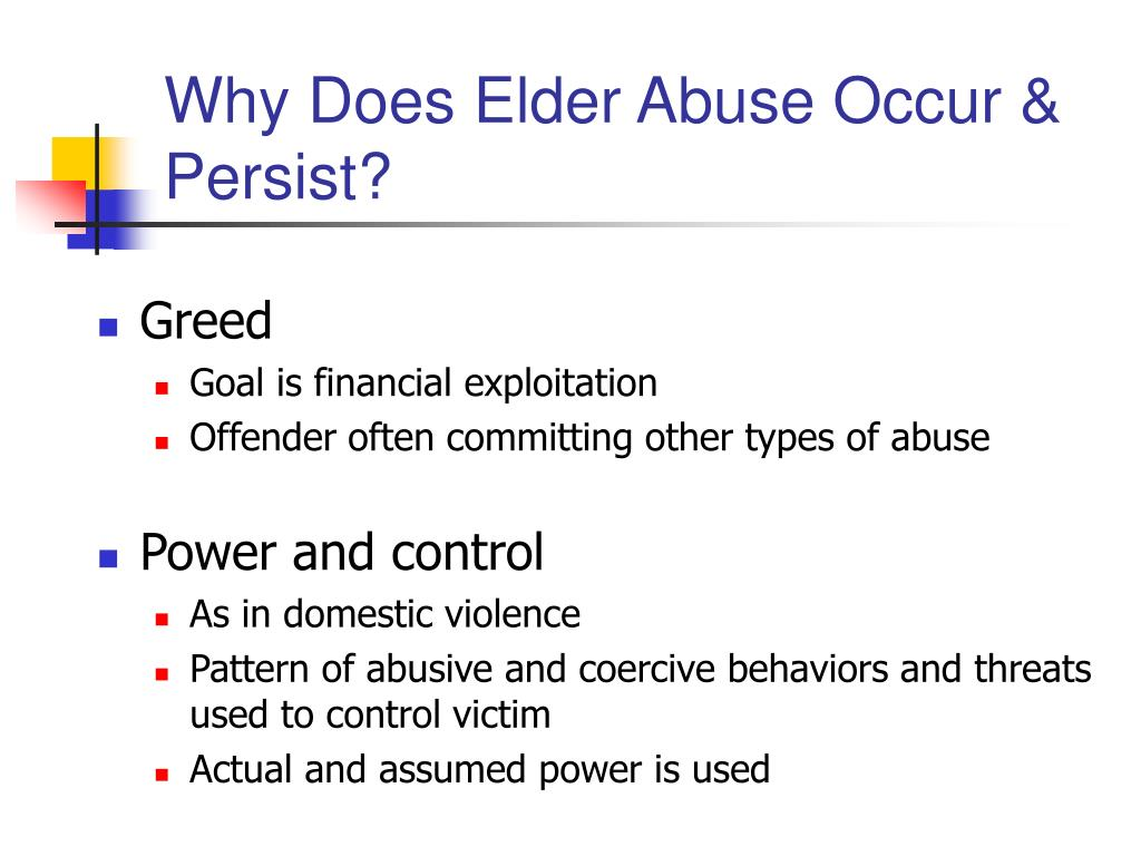 Why Does Elder Abuse Occur & Persist?