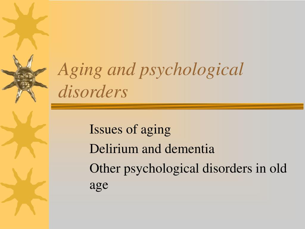 aging and psychological disorders l.