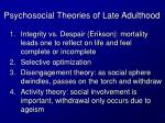 psychosocial theories of late adulthood