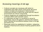 accessing meanings of old age