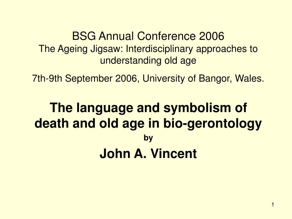 the language and symbolism of death and old age in bio gerontology by john a vincent l.