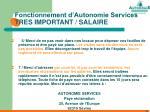 fonctionnement d autonomie services tres important salaire