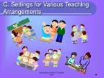 c settings for various teaching arrangements