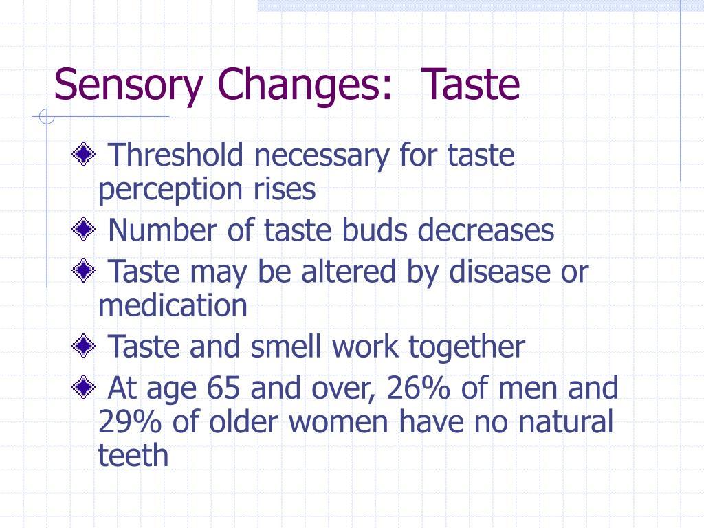 Sensory Changes:  Taste