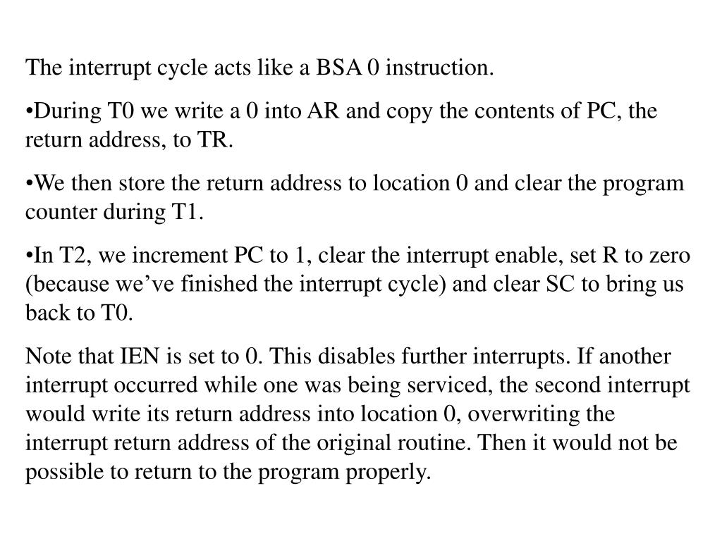 The interrupt cycle acts like a BSA 0 instruction.
