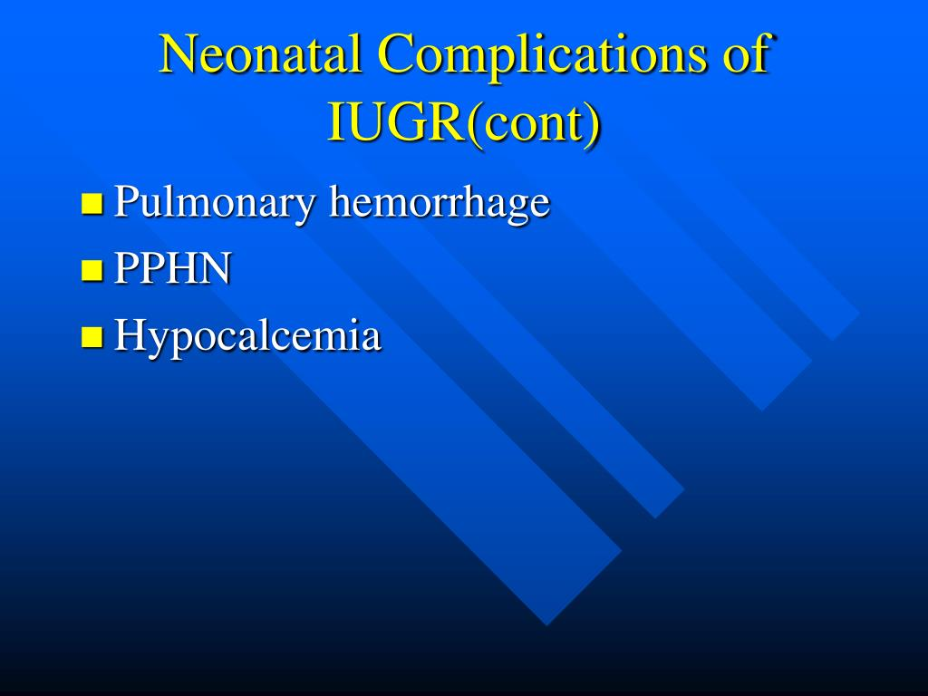Neonatal Complications of IUGR(cont)