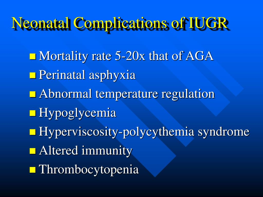 Neonatal Complications of IUGR