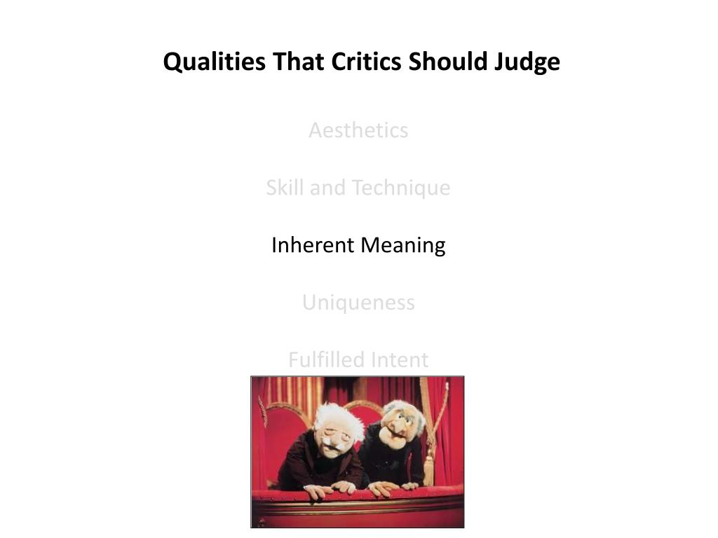Qualities That Critics Should Judge