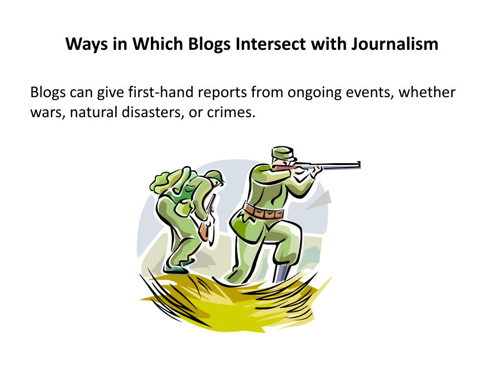 Ways in Which Blogs Intersect with Journalism