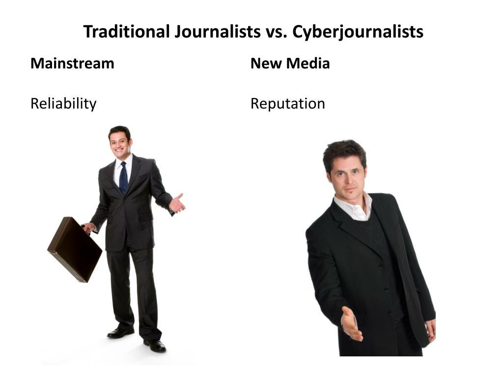 Traditional Journalists vs. Cyberjournalists