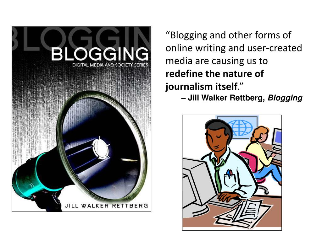 """""""Blogging and other forms of online writing and user-created media are causing us to"""