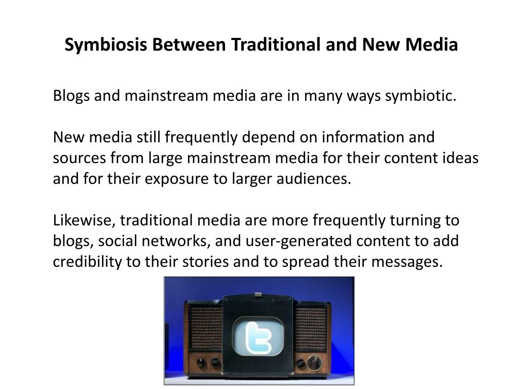 Symbiosis Between Traditional and New Media